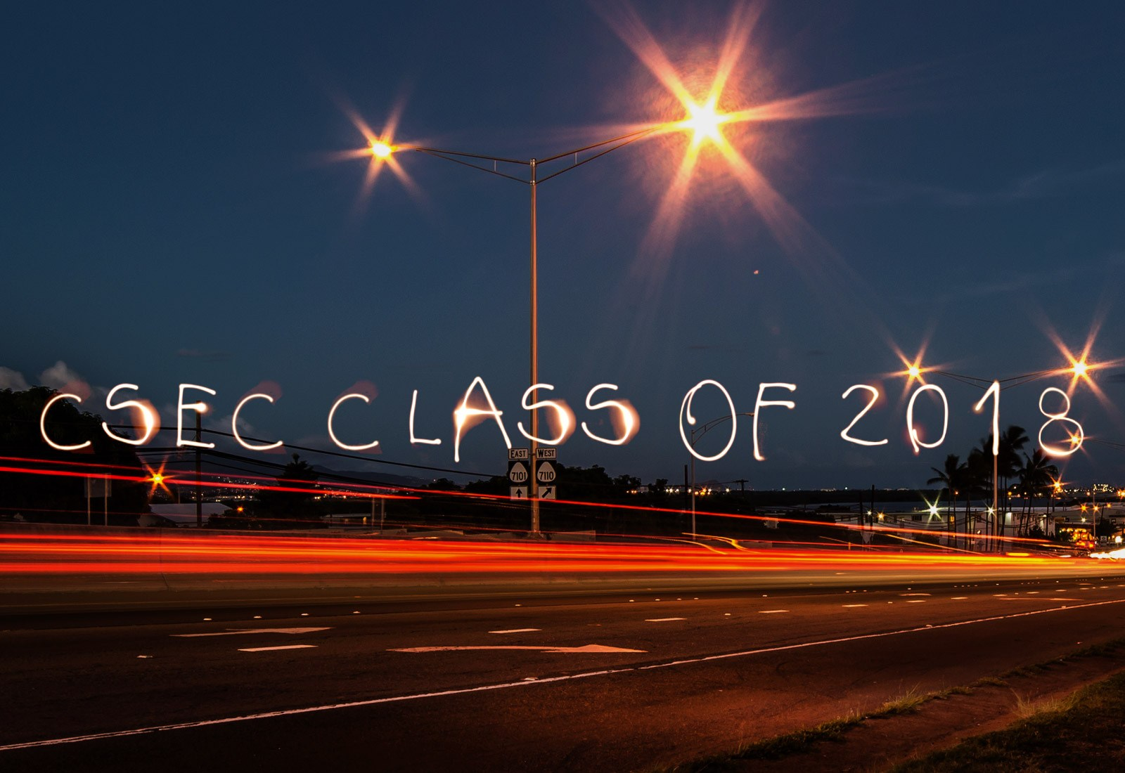 An image of a highway with the words CSEC Class of 2018 over it