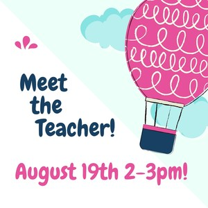 Meet the Teacher!August 19th2-3pm.jpg