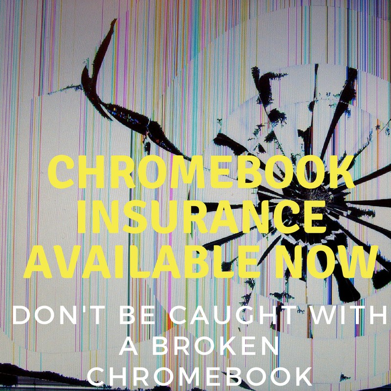 Broken Chromebook Screen - Insurance is Available Now!