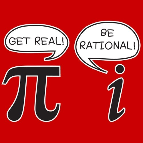 A Pi tells i (an unreal number) to get real while i tells Pi (an irrational number) to be rational