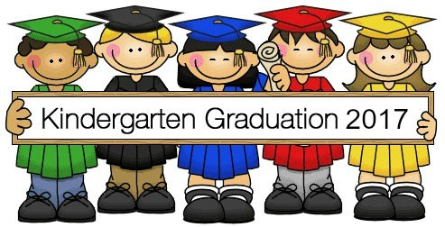 Kindergarten graduation will be held on May 4, 2017, at 1:30pm, in the ...