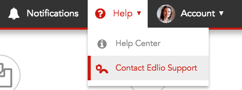 In the Help menu select Contact Edlio Support
