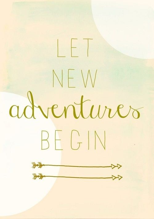Let the new adventures begin