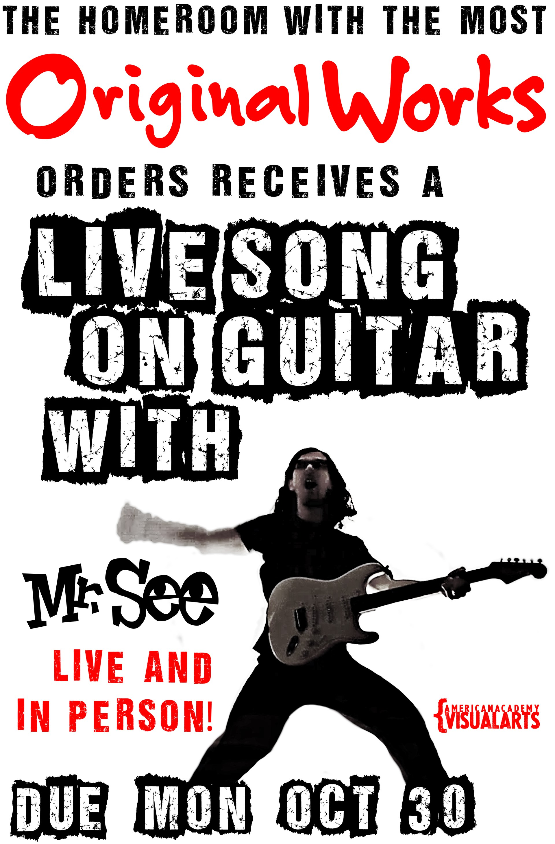 """A flier indicating that """"the homeroom with the most original works orders will receive a live song performance from MR. See on guitar -- there's a picture of him rocking out on a fender stratocaster"""