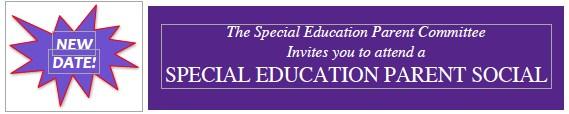 Special Education Parent Social - New Date!(Reunión de Padres de Educación Especial - !Nueva Fecha!) Thumbnail Image