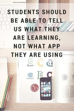 Students should be able to tell us what they are learning, and what app they are using.
