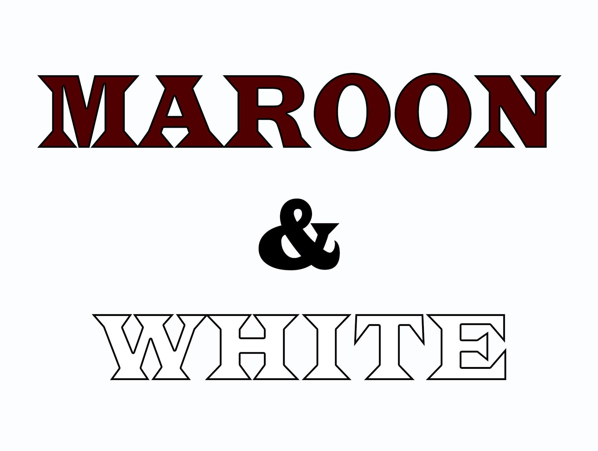 Maroon & White