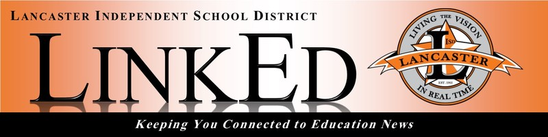 LinkED - Lancaster ISD Parent Newsletter - Back to School Edition - Aug. 2017 Thumbnail Image