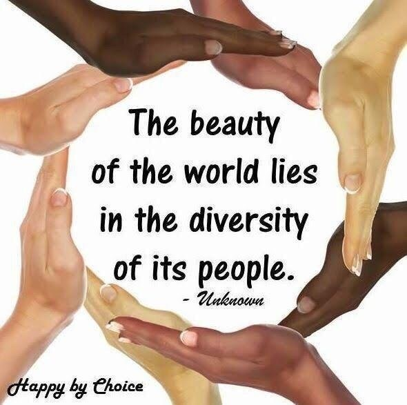 The beauty of the world lies in the diversity of its people.