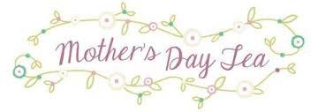 Mother's Day Tea Friday, May 12 Thumbnail Image