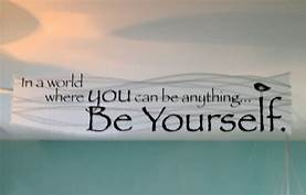In a world where you can be anything, be yourself.
