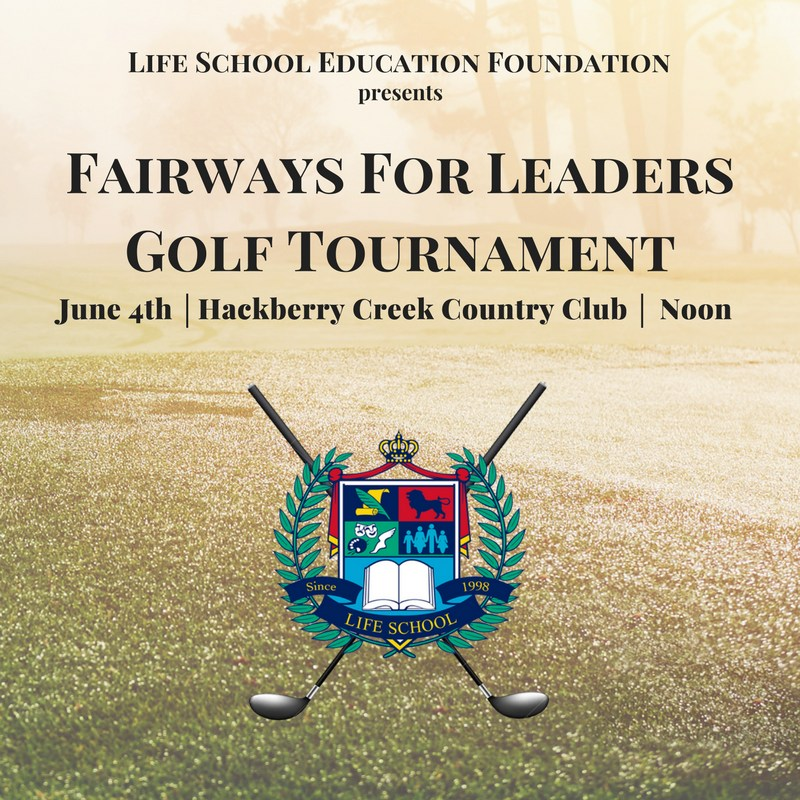 Life School Education Foundation is proud to announce the fourth annual Fairways for Leaders Golf Tournament Golf Course Picture