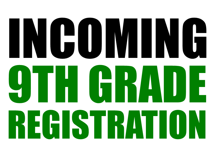 Incoming 9th grade registration