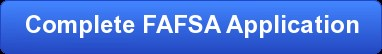 Complete FAFSA Application
