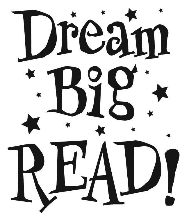Dream Big . . . READ!