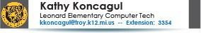 Kathy Koncagul, Leonard Elementary School Tech, kkoncagul@troy.k12.mi.us or 248-823-3354.