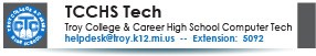 Troy Career and College High School Tech, 248-823-5092.