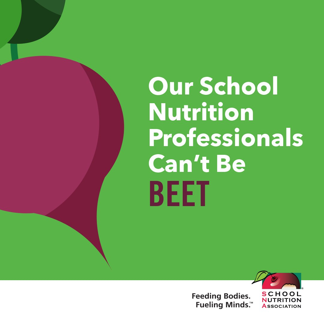 School Nutrition Professionals Cant Be Beet