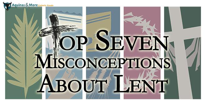 7 Common Misconceptions About Lent Thumbnail Image