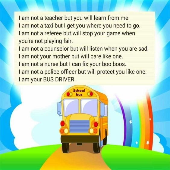 I am your bus driver.