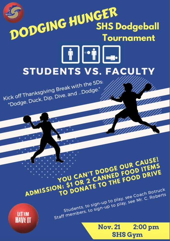 Dodging for Charity, SHS staff and students will play to raise money for the food bank on Tuesday, November 21 @ 2:00 in the gym