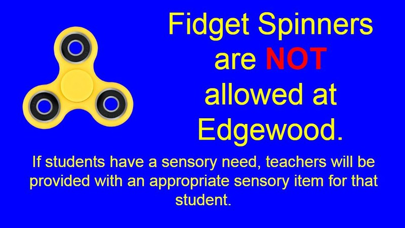 NO FIDGET SPINNERS AT EDGEWOOD Thumbnail Image