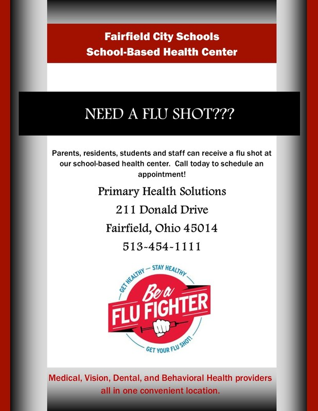 NEED A FLU SHOT??? Parents, residents, students and staff can receive a flu shot at our school-based health center.  Call today to schedule an appointment!   Primary Health Solutions 211 Donald Drive Fairfield, Ohio 45014 513-454-1111 F Medical, Vision, Dental, and Behavioral Health providers all in one convenient location. Graphic with a syringe and caption Be a flu fighter