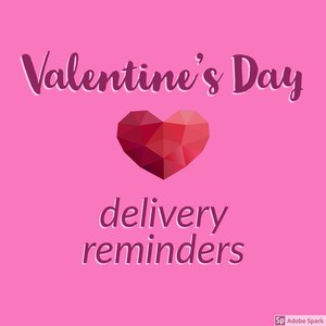 Valentine's Day delivery reminders