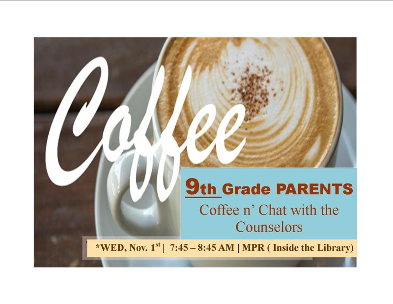 *9th GRADE Parent* Counselor Coffee n' Chat! WED, Nov. 1st (7:45 AM - 8:45 AM) Thumbnail Image