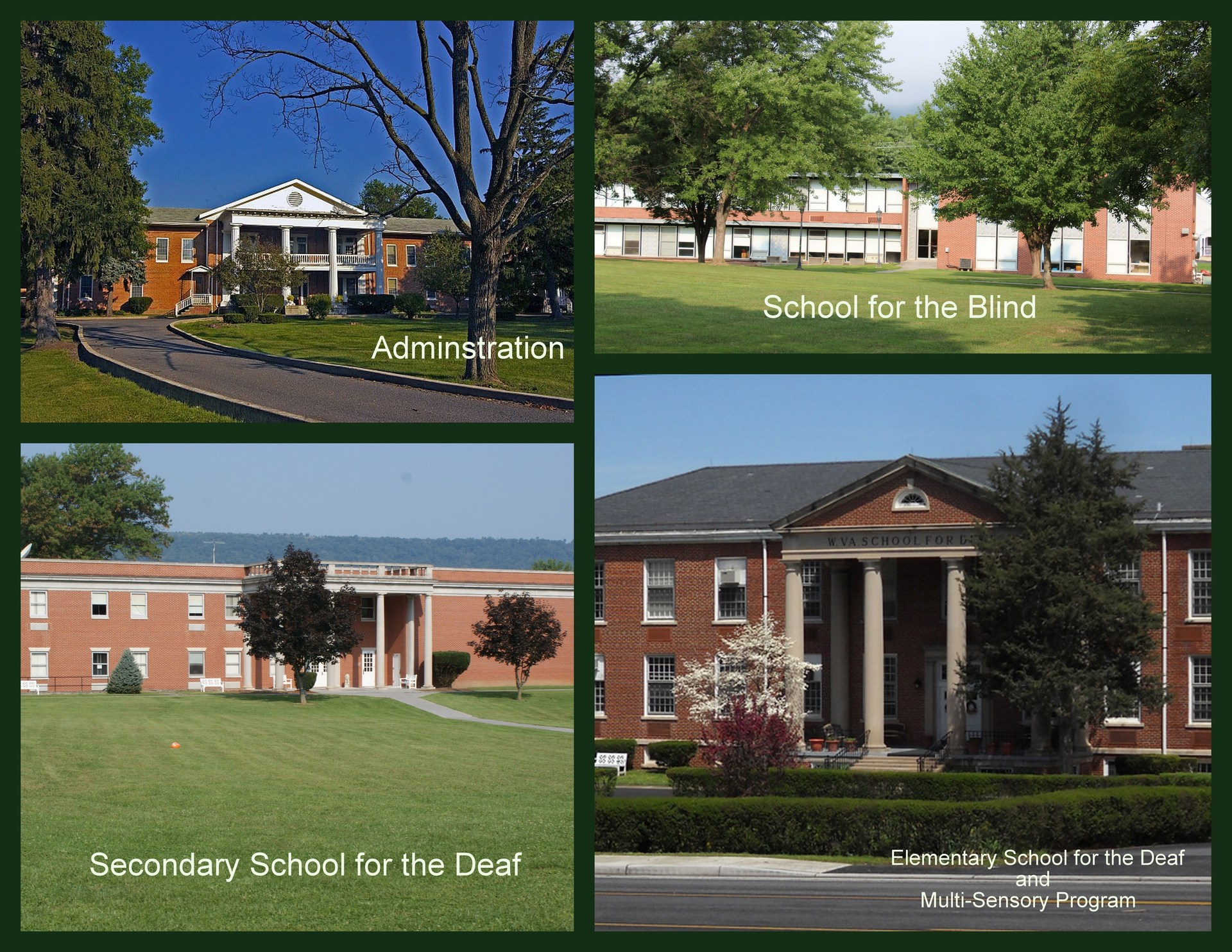 Collage showing WVSDB buildings (Clockwise beginning in top left): Administration, School for the Blind, School for the Deaf, Previous Elementary School for the Deaf and Multi-Sensory Program