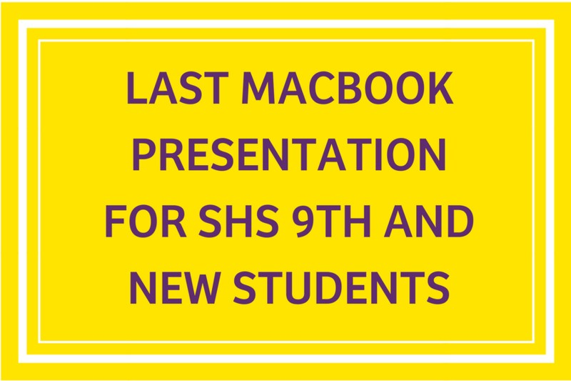 Last macbook presentation for SHS 9th and new students