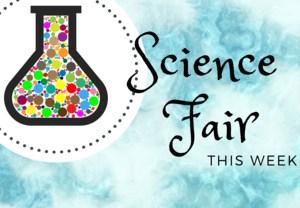 Science Fair this week