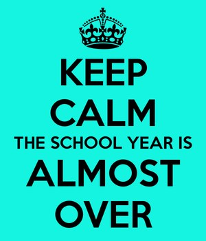 keep-calm-the-school-year-is-almost-over-7.jpg
