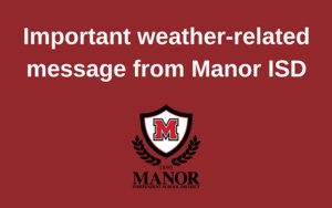 Important weather-related message from Manor ISD.png