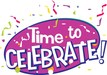 Graphic with confetti that says Time to Celebrate