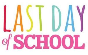 Last day of school text