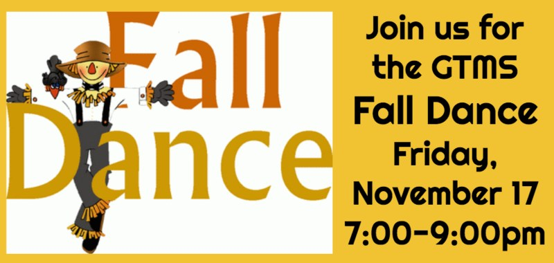 GTMS Fall Dance Friday, November 17 from 7:00-9:00pm