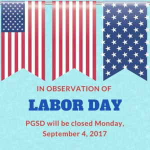 In observation of Labor Day, PGSD will be closed September 4, 2017