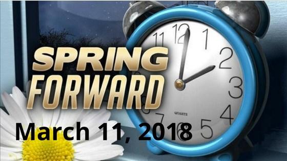 Set your clocks forward Sunday, March 11, 2018