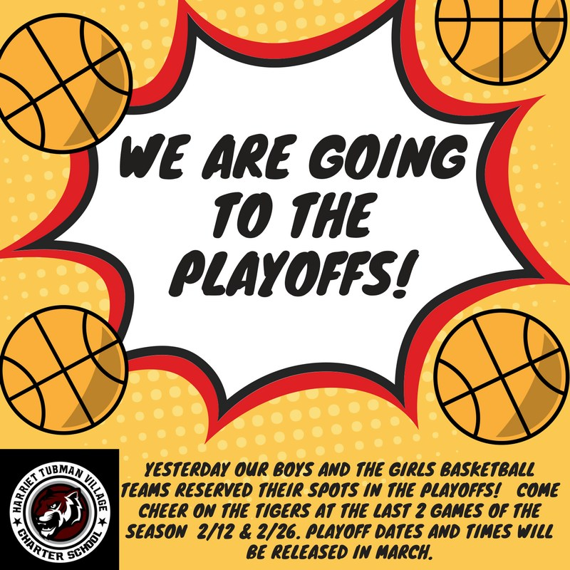 The Tubman Tigers are Going to the Basketball Playoffs! Featured Photo
