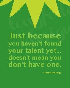 everyone has a talent