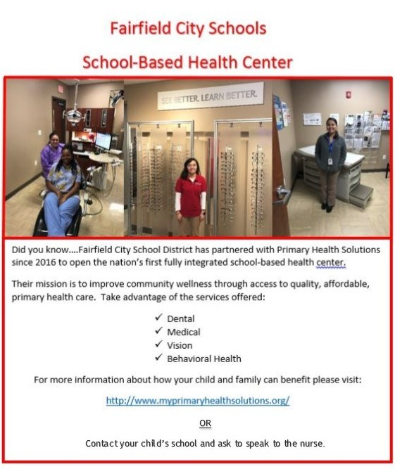 ictures of Health Care scenarios.  Did you know that Fairfield City Schools has partnered with Primary Health Solutions since 2016 to open the nation's first fully integrated school-based health center. For more information on how your child and family can benefit, please visit www.myprimaryhealthsolutions.org