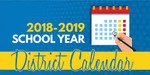 Sign reads 2018-2019 School Year District Calendar.