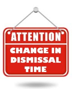 DISMISSAL TIME CHANGES Featured Photo