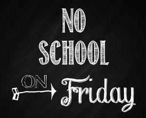 no-school-on-friday-chalkboard.jpg