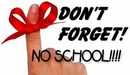 Don't Forget No School