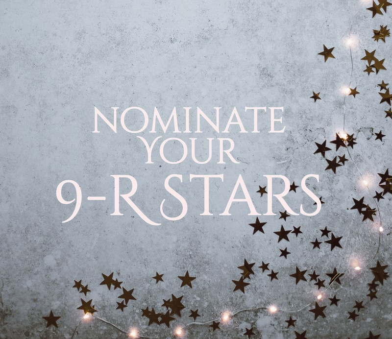 Nominate Your 9-R Stars.
