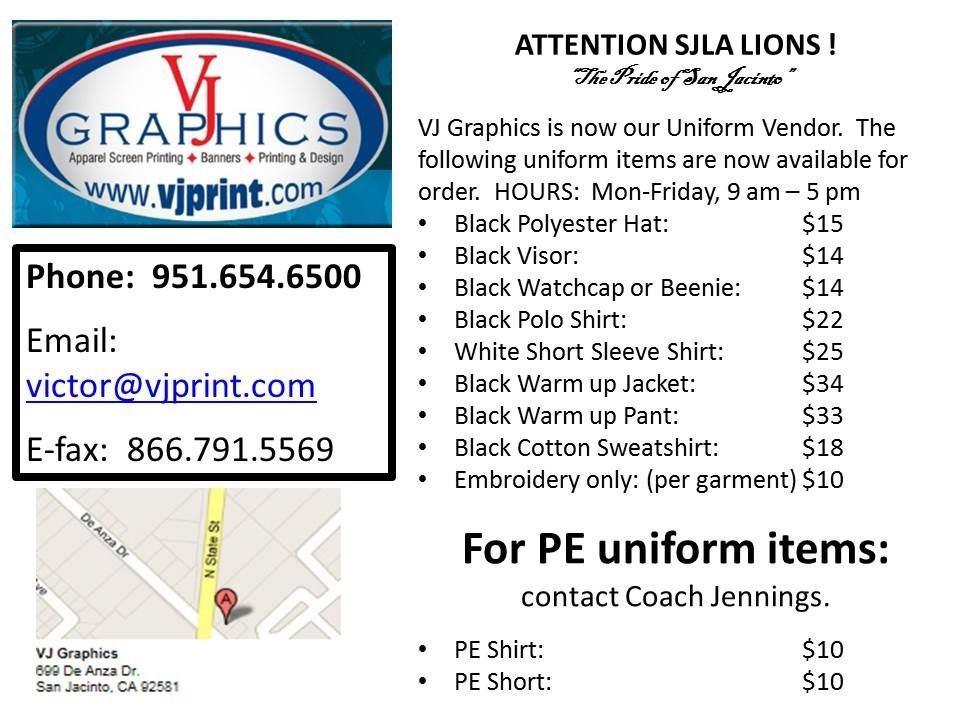 For school uniforms please call VJ Graphics (951-654-6500)