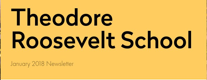 Theodore Roosevelt School Newletter - January 2018