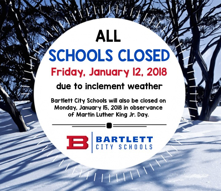 Bartlett City Schools will be CLOSED on Friday, January 12 Due to